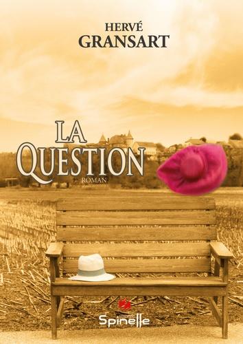 Hervé Gransart - La question.