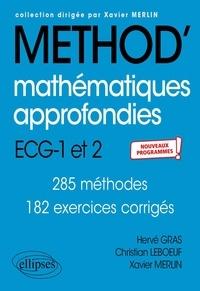 Hervé Gras et Christian Leboeuf - Mathématiques approfondies - ECG 1re et 2e années - Nouveaux programmes.