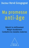 Hervé Grosgogeat - Ma promesse anti-âge.