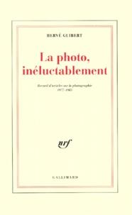 LA PHOTO, INELUCTABLEMENT. Recueil darticles sur la photographie 1977-1985.pdf