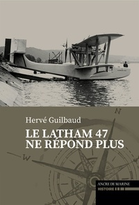 Hervé Guilbaud - Le Latham 47 ne répond plus.