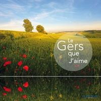 Hervé Guillaume et Marie-Charlotte Lanta - Le Gers que j'aime.
