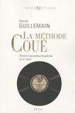 Hervé Guillemain - La méthode Coué - Histoire d'une pratique de guérison au XXe siècle.