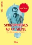 Hervé Guillemain - Schizophrènes au XXe siècle - Des effets secondaires de l'histoire.
