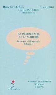 Hervé Guillemin et Henri Jorda - Economie et démocratie - Volume 2, La démocratie et le marché.