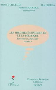 Hervé Guillemin - Les théories économiques et la politique - Economie et Démocratie, volume I.