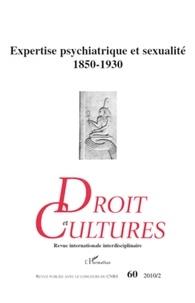 Hervé Guillorel - Droit et cultures N° 60-2010/2 : Expertise psychiatrique et sexualité 1850-1930.