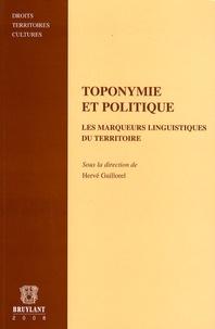 Hervé Guillorel - Toponymie et politique - Les marqueurs linguistiques du territoire.