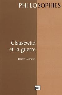 Hervé Guineret - Clausewitz et la guerre.