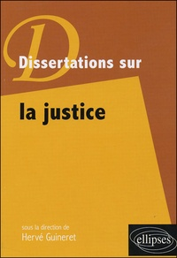 Hervé Guineret - Dissertations sur la justice.