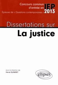 Hervé Guineret - Dissertations sur La justice - Concours commun d'entrée en IEP 2013.