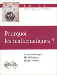 Hervé Guineret et Hubert Vincent - Pourquoi les mathématiques ?.