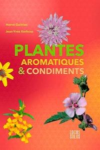 Hervé Guirriec et Jean-Yves Kerhoas - Plantes aromatiques & condiments.