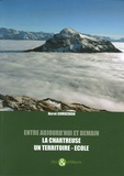 Hervé Gumuchian - Entre aujourd'hui et demain, la Chartreuse un territoire-école.