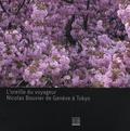 Hervé Guyader et Nadine Laporte - L'oreille du voyageur - Nicolas Bouvier de Genève à Tokyo. 1 CD audio