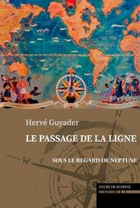 Hervé Guyader - Le passage de la ligne - Sous le regard de Neptune.