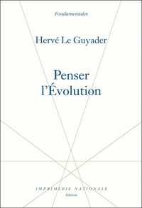 Hervé Guyader - Penser l'Evolution.