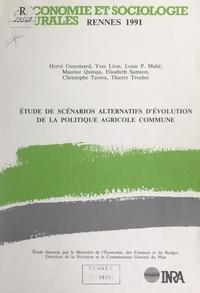 Hervé Guyomard et Yves Léon - Étude de scénarios alternatifs d'évolution de la politique agricole commune.