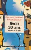 Hervé Hamon et Christian Baudelot - Avoir 30 ans - En 1968 et en 1998.