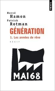 Hervé Hamon et Patrick Rotman - Génération Tome 1 : Les années de rêve.