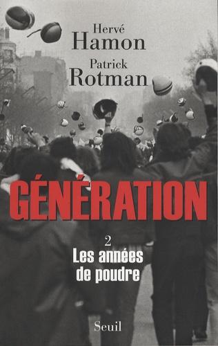 Hervé Hamon et Patrick Rotman - Génération Tome 2 : Les années de poudre.