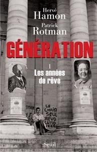 Hervé Hamon et Patrick Rotman - Génération - Tome 1, Les années de rêve.