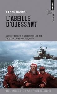 Hervé Hamon - L'Abeille d'Ouessant - Suivi de : Le livre des tempêtes. A bord de l'Abeille Flandre.