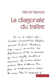 Hervé Hamon - La diagonale du traître.