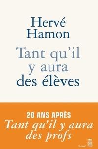 Hervé Hamon - Tant qu'il y aura des élèves.