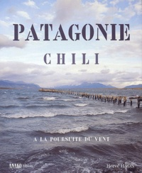 Hervé Haon - Patagonie, Chili - A la poursuite du vent.