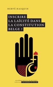 Hervé Hasquin - Inscrire la laïcité dans la construction belge ?.
