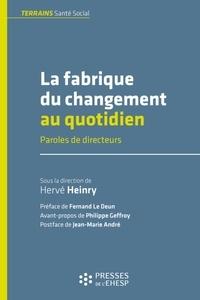 Hervé Heinry - La fabrique du changement au quotidien - Paroles de directeurs.