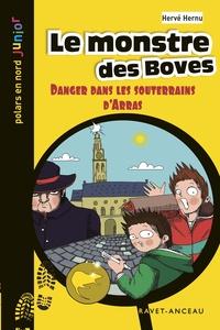 Hervé Hernu - Le monstre des boves - Danger dans les souterrains d'Arras.