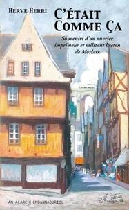 Herve Herri - C'était comme ça (Evel-se e oamp) - Souvenirs et récits d'un ouvrier du livre né au début du 20e siècle.