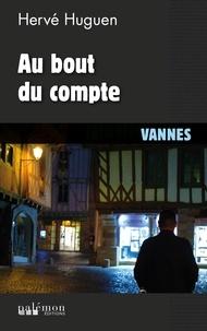 Hervé Huguen - Au bout du compte - Vannes.