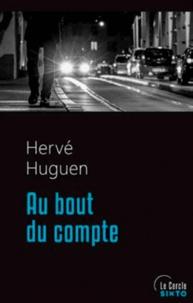 Hervé Huguen - Au bout du compte.