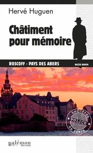 Hervé Huguen - Châtiment pour mémoire - Roscoff - Pays des Abers.