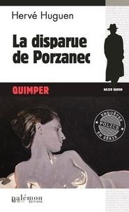 Hervé Huguen - La disparue de Porzanec.