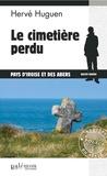 Hervé Huguen - Le cimetière perdu.