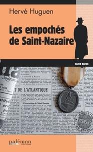Hervé Huguen - Les empochés de Saint-Nazaire.