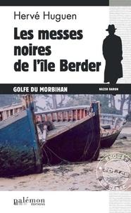 Hervé Huguen - Messes noires de l'Ile Berder - Golfe du Morbihan.