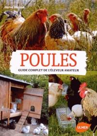 Hervé Husson - Poules - Guide complet de l'éleveur amateur.