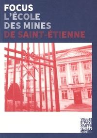 Hervé Jacquemin et Rémi Révillon - L'Ecole des Mines de Saint-Etienne - 200 ans d'histoire.
