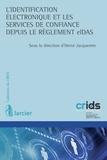 Hervé Jacquemin - L'identification électronique et les services de confiance depuis le réglement eIDAS.