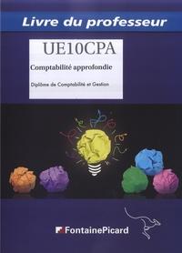 Hervé Jahier et Pascal Lépine - Comptabilité approfondie DCG UE10 - Livre du professeur.