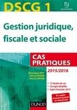 DSCG 1 - Gestion juridique, fiscale et sociale - 2015/2016 - 6e éd. - Cas pratiques.