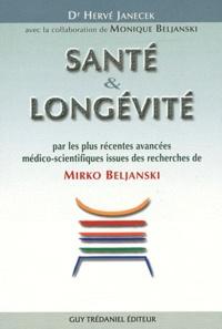 Hervé Janecek - Santé et Longévité - Par les plus récentes avancées médico-scientifiques issues des recherches de Mirko Beljanski.