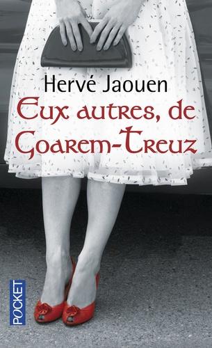 Hervé Jaouen - Eux autres, de Goarem-Treuz.