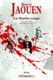 Hervé Jaouen - La mariée rouge - Suivi de six nouvelles.
