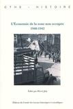 Hervé Joly - L'Economie de la zone non occupée - 1940-1942.